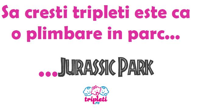 Sa cresti tripleti este cao plimbare in parc … Jurassic Park